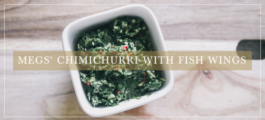Megs' Chimichurri with Fish Wings